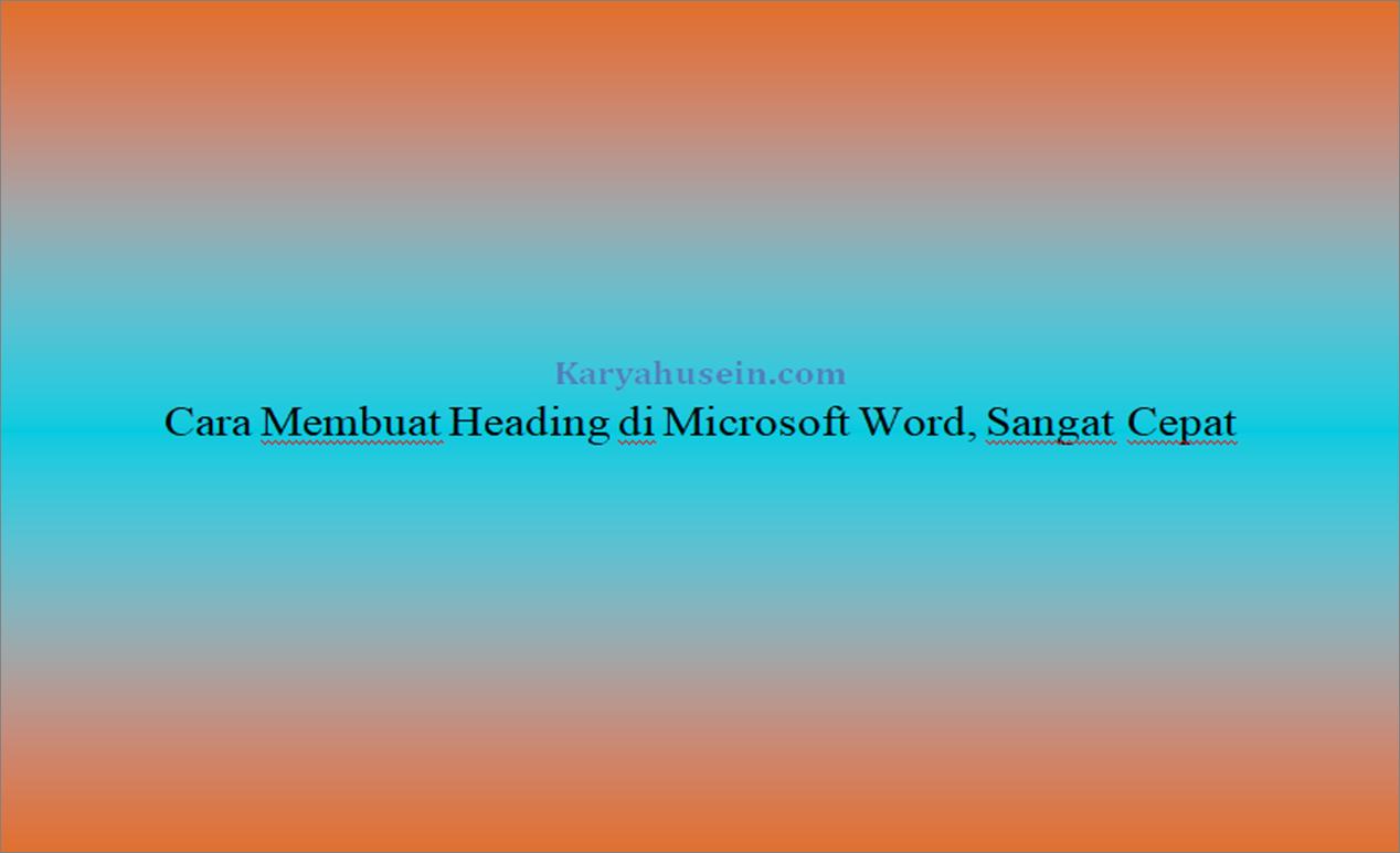 Cara Membuat Heading di Microsoft Word